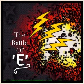 The battle of 'e'