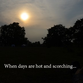 When days are hot and scorching
