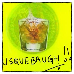 Usquebaugh!